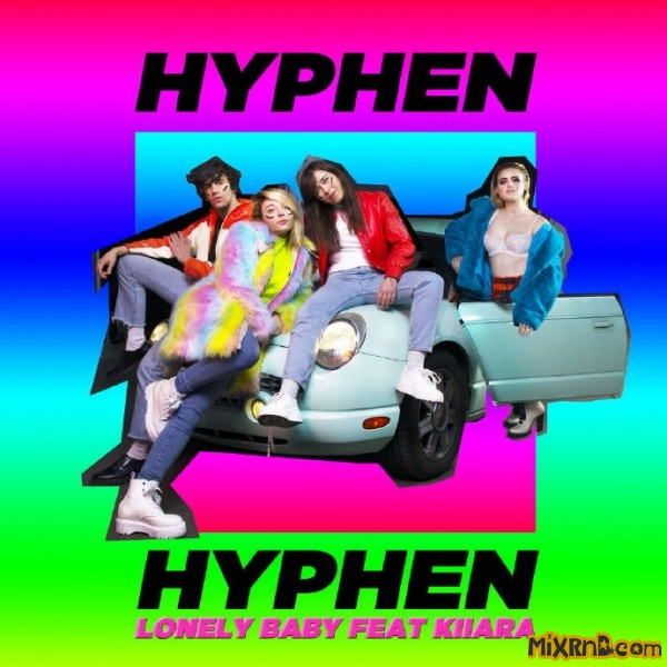 Hyphen Hyphen - Lonely Baby (feat. Kiiara) - Single (2019).jpg