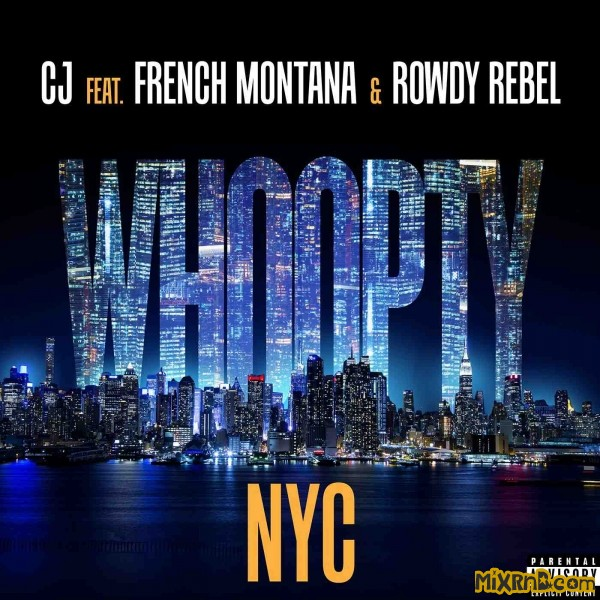 Whoopty NYC (feat. French Montana & Rowdy Rebel) - Single.jpg