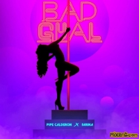 Pipe Calderón & Farina - Bad Gyal - Single (2018)