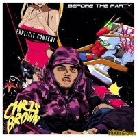 Chris Brown - Before The Party (Mixtape) (2015)