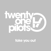 twenty one pilots - Fake You Out - Single