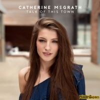 Catherine McGrath - Talk of This Town [iTunes Plus AAC M4A] (2018)