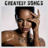 Rihanna - Greatest Songs (2018)