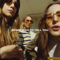 HAIM – Something To Tell You (Japan Version) (iTunes AAC M4A) (2017)