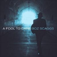 Boz Scaggs - A Fool to Care 2015