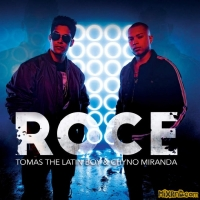 Tomas the Latin Boy & Chyno Miranda - Roce - Single (2018)
