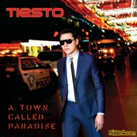 Tiesto - A Town Called Paradise [Deluxe] (2014)