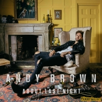 Andy Brown - About Last Night - Single (2018)