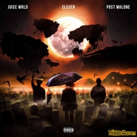 Juice WRLD, Clever & Post Malone - Life's a Mess II - Single (2021)