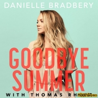 Danielle Bradbery & Thomas Rhett - Goodbye Summer - Single (2018)
