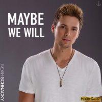 Noah Schnacky - Maybe We Will - Single (2018)