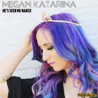 Megan Katarina - He's Seen Me Naked - Single (2018)