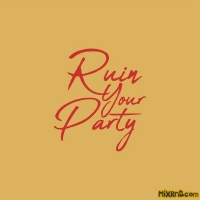 Scotty Sire - Ruin Your Party (iTunes Plus AAC M4A) (2018)