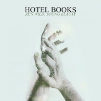 Hotel Books - Run Wild, Young Beauty(2015)