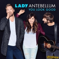 Lady Antebellum - You Look Good - Single (2017)