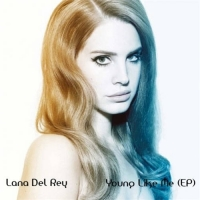 Lana Del Rey - Young Like Me [Unreleased EP](2014)