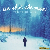 We Shot the Moon - The Finish Line (2014)