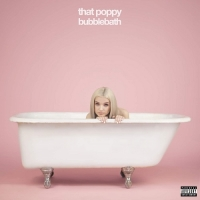 That Poppy - Bubblebath (EP)(2016)