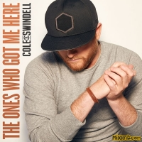 Cole Swindell - The Ones Who Got Me Here - Single (2018)