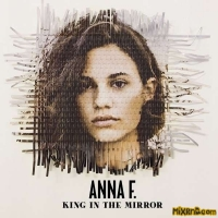 Anna F. - King in the Mirror (2014)