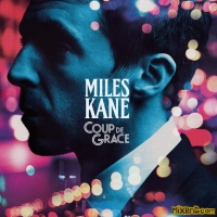 Miles Kane – Coup De Grace – [iTunes Plus AAC M4A] (2018)