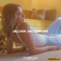 Jillian Jacqueline - If I Were You (feat. Keith Urban) - Single (2018)