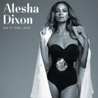 Alesha Dixon-Do It For Love 2015