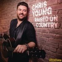 Chris Young - Raised on Country - Single (2019)