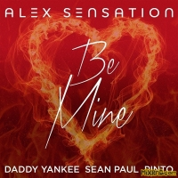 Alex Sensation - Be Mine (feat. Daddy Yankee, Sean Paul & Pinto) (2019)