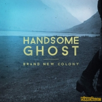 Handsome Ghost - Brand New Colony