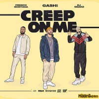 GASHI - Creep On Me (feat. French Montana & DJ Snake) - Single (2018)