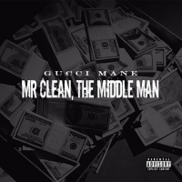 Gucci Mane - Mr. Clean The Middle Man 2015
