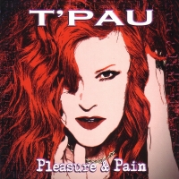 T'Pau-Pleasure & Pain (2015)