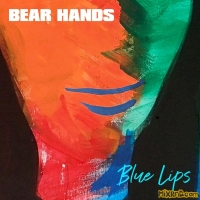 Bear Hands - Blue Lips - Single (2019)