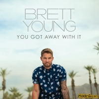 Brett Young - You Got Away With It - Single (2021)