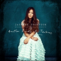 Jasmine Thompson - Another Bundle of Tantrums (2014)