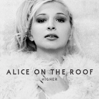 Alice on the Roof - Higher(2016)