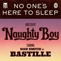 Naughty Boy - No One's Here To Sleep (feat. Bastille) - Single