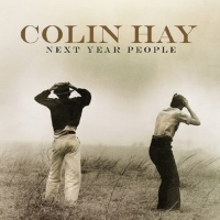Colin Hay-Next Year People (2015) 320K