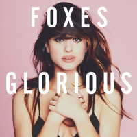 Foxes - Glorious (Deluxe Version) (2014)