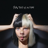 Sia - This Is Acting 2016