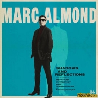 Marc Almond – Shadows and Reflections – [iTunes Plus AAC M4A] (2018)