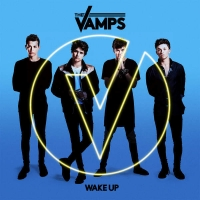 The Vamps – Wake Up (Deluxe)(2015)