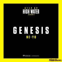 Step Up: High Water - Genesis [feat. Ne-Yo] (2019)