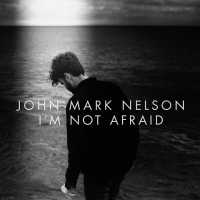 John Mark Nelson - I'm Not Afraid(2015)