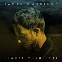 James Morrison - Higher Than Here [Deluxe Edition] [2015]