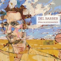 Del Barber - Prairieography (2014)