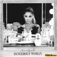 Ariana Grande - Dangerous Woman [Japanese Version](Deluxe Edition) 320Kbps(Mp3)