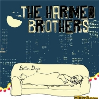 The Harmed Brothers - Better Days (2013)