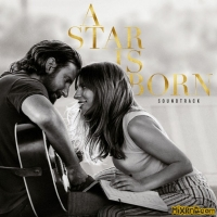 Lady Gaga – A Star Is Born Soundtrack – [iTunes Plus AAC M4A] (2018)